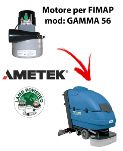 GAMMA 56 Ametek Vacuum Motor for scrubber dryer FIMAP
