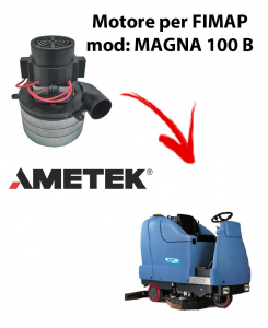 MAGNA 100 B Vacuum motors AMETEK Italia for scrubber dryer Fimap