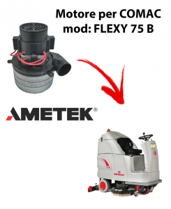 FLEXY 75 B Vacuum motors AMETEK Italia for scrubber dryer Comac