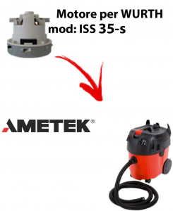 ISS 35-S automatic Ametek Vacuum Motor for vacuum cleaner WURTH
