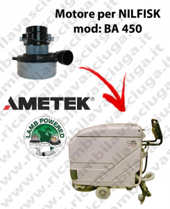 BA 450 Vacuum motor LAMB AMETEK for scrubber dryer NILFISK