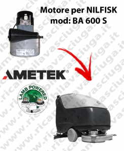 BA 600 S Vacuum motor LAMB AMETEK for scrubber dryer NILFISK