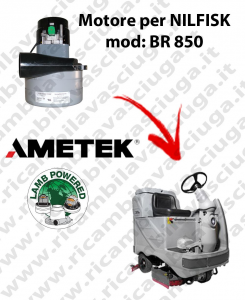 BR 850 Vacuum motor LAMB AMETEK for scrubber dryer NILFISK
