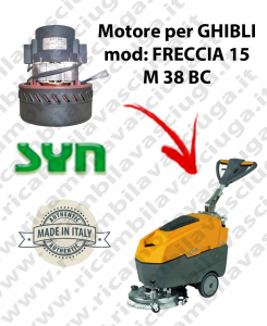FRECCIA 15 M 38 BC Vacuum motor SY NCLEAN for scrubber dryer GHIBLI