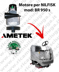 BR 950 S Vacuum motor LAMB AMETEK for scrubber dryer NILFISK