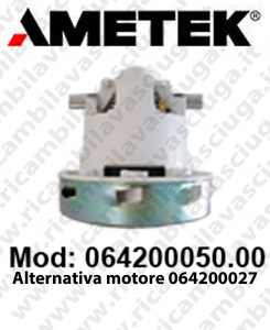 Vacuum motor 064200050.00 AMETEK for scrubber dryer and vacuum cleaner ottima alternativa al motore 064200027