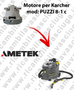 PUZZI 8-1 C Ametek Vacuum Motor for vacuum cleaner KERCHER