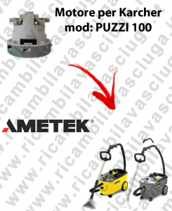 PUZZI 100  Ametek Vacuum Motor for vacuum cleaner KERCHER