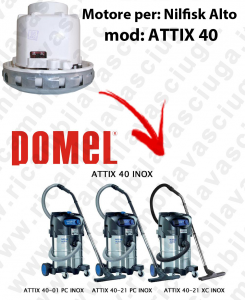 DOMEL VACUUM MOTOR for ATTIX 40 vacuum cleaner NILFISK ALTO