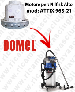 DOMEL VACUUM MOTOR for ATTIX 963-21 vacuum cleaner NILFISK ALTO