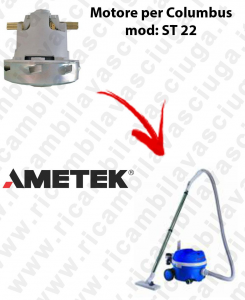 ST 22  Ametek Vacuum Motor for Vacuum cleaner Columbus