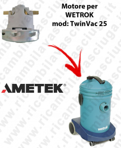 TWINVAC 25  Ametek Vacuum Motor for Vacuum cleaner WETROK