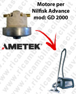 GD 2000  Ametek Vacuum Motor for vacuum cleaner Nilfisk Advance