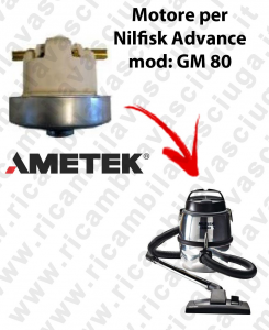GM 80  Ametek Vacuum Motor for vacuum cleaner Nilfisk Advance