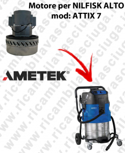 ATTIX 7 Ametek Vacuum Motor for vacuum cleaner NILFISK ALTO