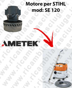 SE 120 Ametek Vacuum Motor for vacuum cleaner STIHL