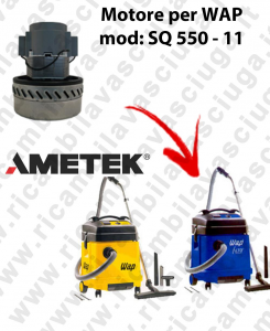 SQ 550 - 11 Ametek Vacuum Motor for vacuum cleaner WAP