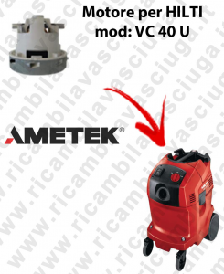 VC 40 U automatic Ametek Vacuum Motor for vacuum cleaner HILTI