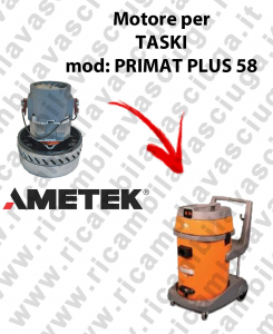 PRIMAT PLUS 58 AMETEK vacuum motor for wet and dry vacuum cleaner TASKI