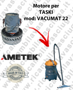 VACUMAT 22 AMETEK vacuum motor for wet and dry vacuum cleaner TASKI