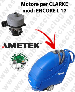 ENCORE L 17 Vacuum motor LAMB AMETEK for scrubber dryer CLARKE