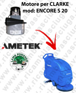 ENCORE S 20  Vacuum motor LAMB AMETEK for scrubber dryer CLARKE
