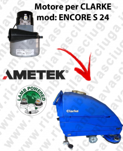 ENCORE S 24  Vacuum motor LAMB AMETEK for scrubber dryer CLARKE