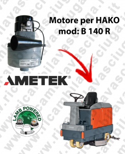 B 140 R LAMB AMETEK vacuum motor for scrubber dryer HAKO
