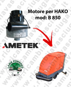 B 850  LAMB AMETEK vacuum motor for scrubber dryer HAKO