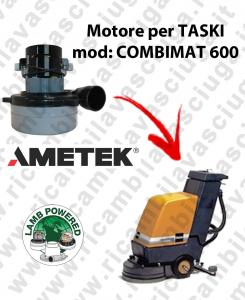 COMBIMAT 600 LAMB AMETEK vacuum motor for scrubber dryer TASKI