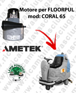 CORAL 65 LAMB AMETEK vacuum motor for scrubber dryer FLOORPUL