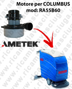 RA55B60 LAMB AMETEK vacuum motor for scrubber dryer COLUMBUS