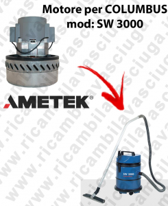 SW 3000  Ametek Vacuum Motor for vacuum cleaner COLUMBUS
