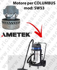 SW53  Ametek Vacuum Motor for vacuum cleaner COLUMBUS