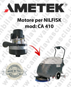 CA 410 Ametek Vacuum Motor for scrubber dryer NILFISK