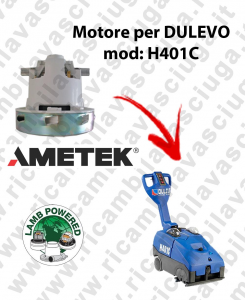 H401 C Ametek vacuum motor for scrubber dryer DULEVO