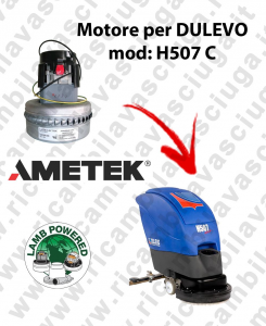 H507 C LAMB AMETEK vacuum motor for scrubber dryer DULEVO