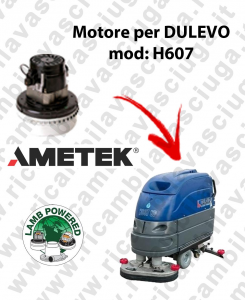 H607 LAMB AMETEK vacuum motor for scrubber dryer DULEVO