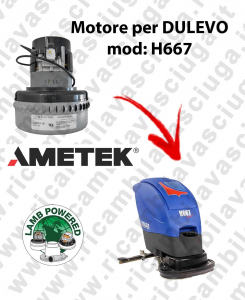 H667 LAMB AMETEK vacuum motor for scrubber dryer DULEVO