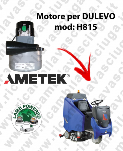 H815 LAMB AMETEK vacuum motor for scrubber dryer DULEVO