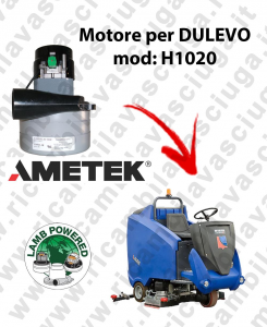 H1020 LAMB AMETEK vacuum motor for scrubber dryer DULEVO