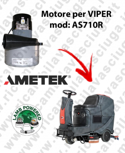 AS710R LAMB AMETEK vacuum motor for scrubber dryer VIPER