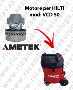 VCD 50 AMETEK VACUUM MOTOR for vacuum cleaner wet and dry HILTI