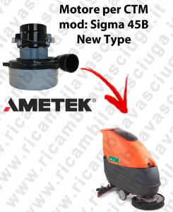 SIGMA 45B LAMB AMETEK vacuum motor for scrubber dryer CTM