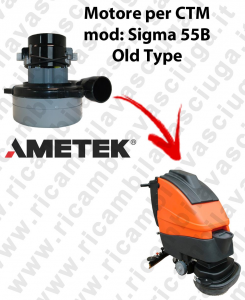 SIGMA 55 B old type LAMB AMETEK vacuum motor for scrubber dryer CTM
