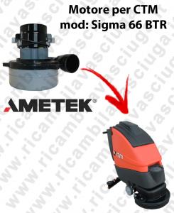 SIGMA 66 BTR LAMB AMETEK vacuum motor for scrubber dryer CTM