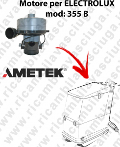 355 B LAMB AMETEK vacuum motor for scrubber dryer ELECTROLUX