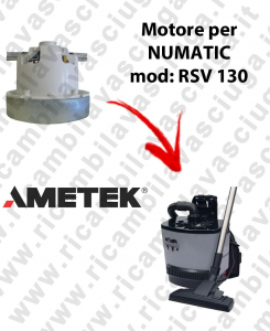 RSV 130 Ametek Vacuum Motor for Vacuum cleaner NUMATIC