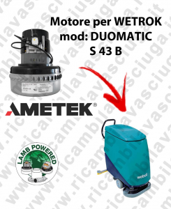 DUOMATIC S 43 B LAMB AMETEK vacuum motor for scrubber dryer WETROK