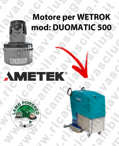 DUOMATIC 500 LAMB AMETEK vacuum motor for scrubber dryer WETROK